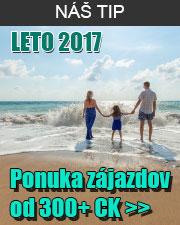 Dovolenka, zajazdy leto 2017 - ponuka 300 CK